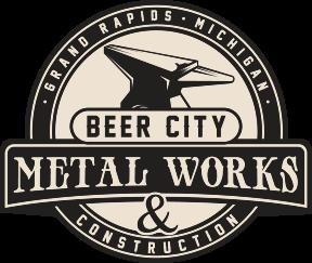 Beer City Metal Works & Construction | Grand Rapids | Michigan